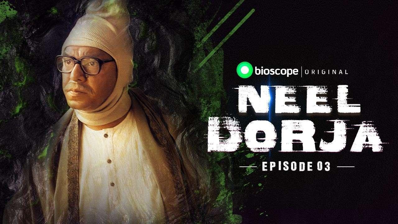 Neel Dorja Episode - 03