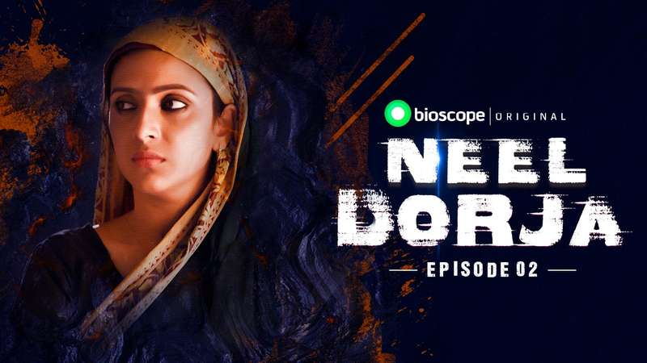 Neel Dorja Episode - 02