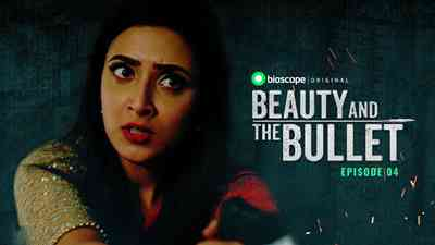 Beauty and the Bullet Episode - 04 (Past and Present)