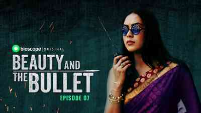 Beauty and the Bullet Episode - 07 (End)